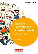 Cover-Bild zu Schnelle Ideen für den Kunstunterricht 5./6. Schuljahr. Kopiervorlagen von Blahak, Gerlinde