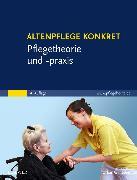 Cover-Bild zu Altenpflege konkret Pflegetheorie und -praxis von Elsevier GmbH (Hrsg.)