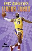 Cover-Bild zu Epic Athletes: LeBron James (eBook)