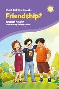 Cover-Bild zu Can I Tell You About Friendship? (eBook)