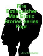 Cover-Bild zu eBook Fire Extinguisher Man Erotic Stories Series Four
