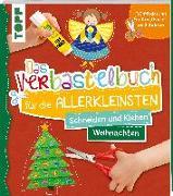 Cover-Bild zu Das Verbastelbuch für die Allerkleinsten Schneiden und Kleben Weihnachten von Schwab, Ursula