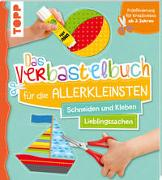 Cover-Bild zu Das Verbastelbuch für die Allerkleinsten Schneiden und Kleben. Meine Lieblingssachen von Schwab, Ursula