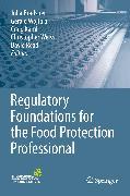 Cover-Bild zu Regulatory Foundations for the Food Protection Professional (eBook) von Bradsher, Julia (Hrsg.)