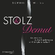 Cover-Bild zu Stolz und Demut (Audio Download) von Weiss, Sophie