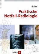 Cover-Bild zu Praktische Notfall-Radiologie von Chan, Otto (Hrsg.)