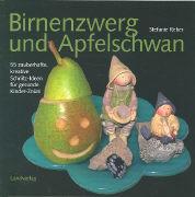 Cover-Bild zu Birnenzwerg und Apfelschwan von Reber, Stefanie