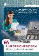 Cover-Bild zu 61 Unterrichtsideen Bildung in der digitalen Welt von Blume, Bob (Hrsg.)