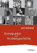 Cover-Bild zu Brennpunkte der Kirchengeschichte. Lehrerband