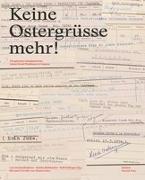 Cover-Bild zu Hechenblaikner, Lois (Hrsg.): Keine Ostergrüsse mehr!