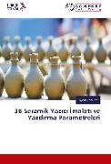 Cover-Bild zu 3B Seramik Yazici Imalati ve Yazdirma Parametreleri