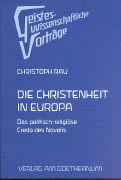 Cover-Bild zu Die Christenheit in Europa von Rau, Christoph (Zusammengest.)