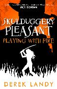 Cover-Bild zu Playing With Fire (Skulduggery Pleasant, Book 2) (eBook) von Landy, Derek