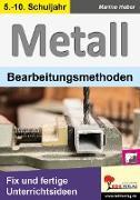 Cover-Bild zu METALL - Bearbeitungsmethoden von Heber, Marino