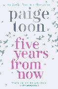Cover-Bild zu Five Years From Now von Toon, Paige