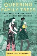 Cover-Bild zu Queering Family Trees (eBook) von Patton-Imani, Sandra