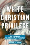Cover-Bild zu White Christian Privilege (eBook) von Joshi, Khyati Y.