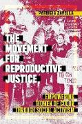 Cover-Bild zu The Movement for Reproductive Justice (eBook) von Zavella, Patricia