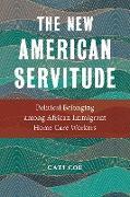 Cover-Bild zu The New American Servitude (eBook) von Coe, Cati