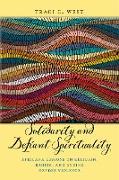 Cover-Bild zu Solidarity and Defiant Spirituality (eBook) von West, Traci C.