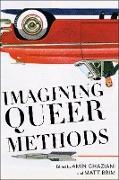 Cover-Bild zu Imagining Queer Methods (eBook) von Ghaziani, Amin (Hrsg.)