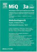 Cover-Bild zu MIQ 03a: Blutkulturdiagnostik - Sepsis, Endokarditis, Katheterinfektionen (Teil I) von Seifert, Harald