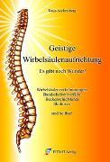 Cover-Bild zu Geistige Wirbelsäulenaufrichtung - Es gibt noch Wunder! von Aeckersberg, Tanja