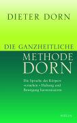 Cover-Bild zu Die ganzheitliche Methode Dorn von Dorn, Dieter