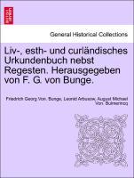 Cover-Bild zu Liv-, esth- und curländisches Urkundenbuch nebst Regesten. Herausgegeben von F. G. von Bunge. Bd. VII-IX von Bunge, Friedrich Georg Von.