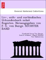 Cover-Bild zu Liv-, esth- und curländisches Urkundenbuch nebst Regesten. Herausgegeben von F. G. von Bunge. SECHSTER BAND von Bunge, Friedrich Georg Von.