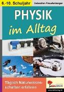 Cover-Bild zu Physik im Alltag von Theuer, Barbara