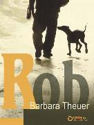 Cover-Bild zu Rob (eBook) von Theuer, Barbara
