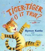 Cover-Bild zu Katie, Byron: Tiger-tiger, is it True?
