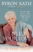 Cover-Bild zu Katie, Byron: I Need Your Love - Is That True?