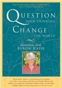 Cover-Bild zu Katie, Byron: Question Your Thinking, Change the World (eBook)