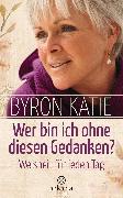 Cover-Bild zu Katie, Byron: Wer bin ich ohne diesen Gedanken? (eBook)