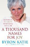 Cover-Bild zu Katie, Byron: A Thousand Names For Joy