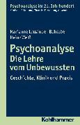 Cover-Bild zu Psychoanalyse - Die Lehre vom Unbewussten (eBook) von Leuzinger-Bohleber, Marianne