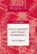 Cover-Bild zu Multi-Market Antitrust Economics (eBook) von Gilbert, Scott