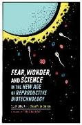 Cover-Bild zu Fear, Wonder, and Science in the New Age of Reproductive Biotechnology (eBook) von Gilbert, Scott