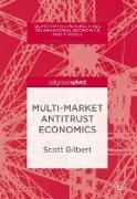 Cover-Bild zu Multi-Market Antitrust Economics von Gilbert, Scott