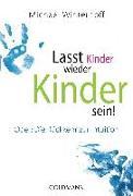 Cover-Bild zu Lasst Kinder wieder Kinder sein! von Winterhoff, Michael