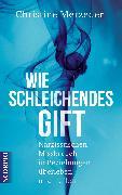 Cover-Bild zu Wie schleichendes Gift (eBook) von Merzeder, Christine