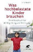 Cover-Bild zu Was hochbelastete Kinder brauchen von Baer, Udo