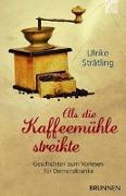 Cover-Bild zu Als die Kaffeemühle streikte von Strätling, Ulrike
