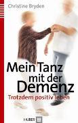 Cover-Bild zu Mein Tanz mit der Demenz von Bryden, Christine