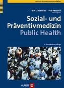 Cover-Bild zu Sozial- und Präventivmedizin - Public Health von Gutzwiller, Felix (Hrsg.)