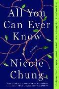 Cover-Bild zu All You Can Ever Know von Chung, Nicole