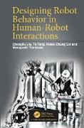 Cover-Bild zu Designing Robot Behavior in Human-Robot Interactions (eBook) von Liu, Changliu