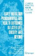 Cover-Bild zu Early Nutrition Programming and Health Outcomes in Later Life: Obesity and beyond von Koletzko, Berthold (Hrsg.)